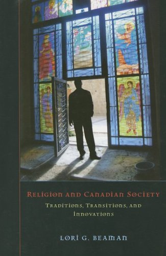 Religion and Canadian Society: Traditions, Transitions, and Innovations