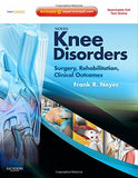 Noyes' Knee Disorders: Surgery, Rehabilitation, Clinical Outcomes: Expert Consult - Enhanced Online Features, Print and DVD, 1e