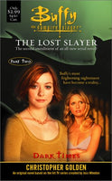 The Dark Times: Lost Slayer Serial Novel  part 2 (Buffy the Vampire Slayer)
