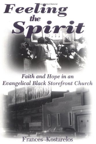 Feeling the Spirit: Faith and Hope in an Evangelical Black Storefront Church (Studies in Comparative Religion)