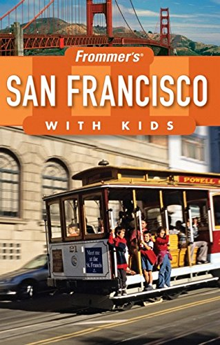 Frommer's San Francisco with Kids (Frommer's With Kids)