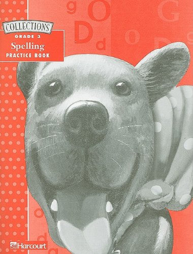 Spelling Practice Book, Grade 3 (Collections (Harcourt))