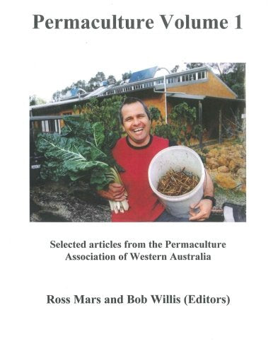 Permaculture Volume One: The Best of PAWA (Permaculture Writings) (Volume 1)