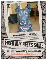 Fixed Mix Seeks Same: The First Book of Dog Personal Ads