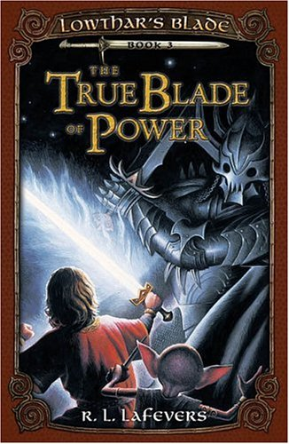 The True Blade of Power (Lowthar's Blade)