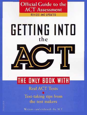 Getting Into The Act: Official Guide To The Act Assessment,Second Edition