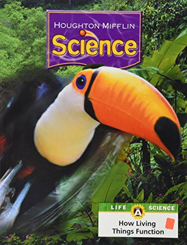 Houghton Mifflin Science: Modular Softcover Student Edition Grade 3 Unit A: How Living Things Function 2007