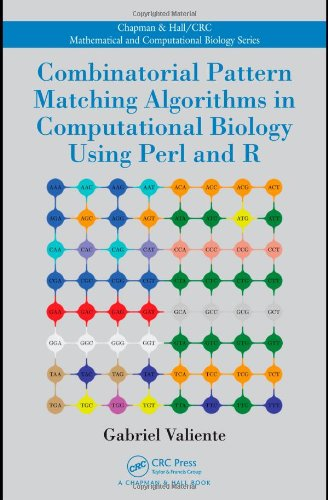 Combinatorial Pattern Matching Algorithms in Computational Biology Using Perl and R (Chapman & Hall/CRC Mathematical and Computational Biology)