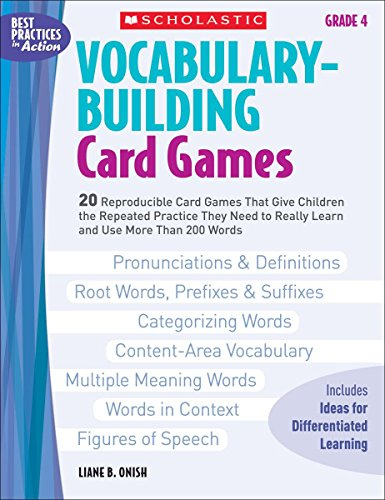 Vocabulary-Building Card Games: Grade 4: 20 Reproducible Card Games That Give Children the Repeated Practice They Need to Really Learn and Use More Than 200 Words (Best Practices in Action)