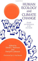 Human Ecology And Climatic Change: People And Resources In The Far North