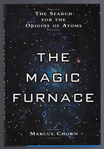 The Magic Furnace: The Search for the Origins of Atoms