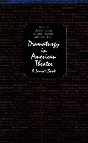 Dramaturgy In American Theater: A Source Book