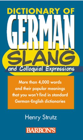 Dictionary of German Slang and Colloquial Expressions (Dict of Foreign Lang. Slang)