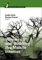 Wireless IP and Building the Mobile Internet