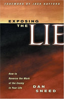 Exposing The Lie: How To Reverse The Work Of The Enemy In Your Life