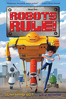 The Junkyard Bot: Robots Rule, Book 1