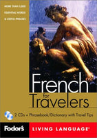 Fodor's French for Travelers, 1st edition (CD Package): More than 3,800 Essential Words and Useful Phrases (Fodor's Languages/Travelers)
