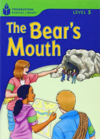 The Bear's Mouth: Foundations Reading Library 5