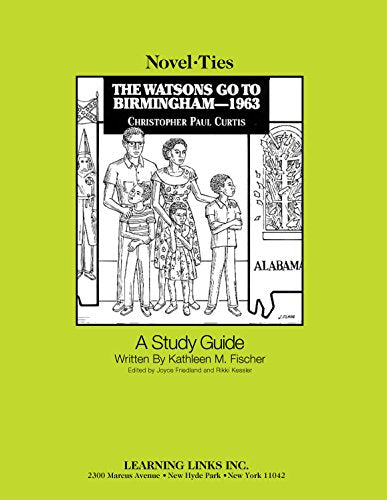 Watsons Go to Birmingham - 1963: Novel-Ties Study Guide