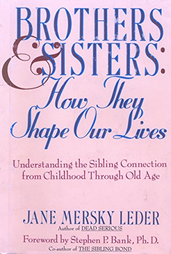Brothers & Sisters: How They Shape Our Lives