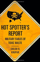 Hot Spotter's Report: Military Fables of Toxic Waste (A Quadrant Book)