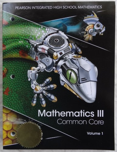 Pearson Integrated High School Mathematics - Mathematics III Common Core Volume 1