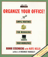 Organize Your Office: Simple Routines for Managing Your Workspace