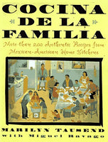 Cocina de la Familia/the Family Kitchen : More Than 200 Authentic Recipes from Mexican-American Home Kitchens