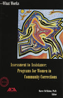 Assessment to Assistance: Programs for Women in Community Corrections