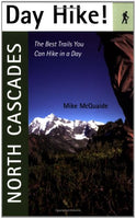 Day Hike! North Cascades: The Best Trails You Can Hike in a Day