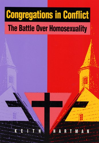 Congregations in Conflict: The Battle over Homosexuality