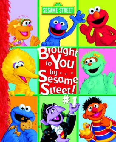 Brought to You by . . . Sesame Street #1!