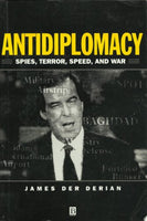 Antidiplomacy: Spies, Terror, Speed, and War