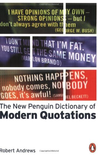 The New Penguin Dictionary of Modern Quotations (Penguin Reference Books)