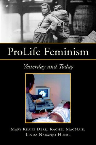ProLife Feminism: Yesterday and Today