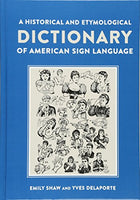 A Historical and Etymological Dictionary of American Sign Language