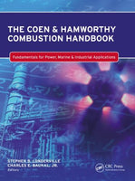 The Coen & Hamworthy Combustion Handbook: Fundamentals for Power, Marine & Industrial Applications (Industrial Combustion)