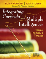 Integrating Curricula With Multiple Intelligences: Teams, Themes, and Threads