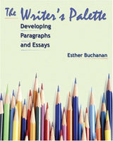 The Writer's Palette: Developing Paragraphs and Essays