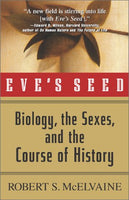 Eve's Seed: Biology, the Sexes and the Course of History