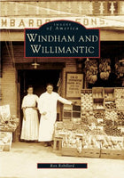 Windham and Willimantic   (CT)  (Images of America)