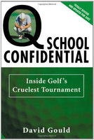 Q School Confidential: Inside Golf's Cruelest Tournament