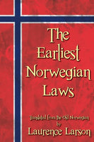 The Earliest Norwegian Laws: Being the Gulathing Law and the Frostathing Law. Translated from the Old Norwegian