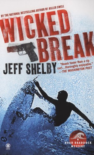 Wicked Break (Noah Braddock Mysteries, No. 2)