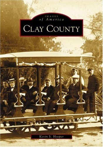 Clay County   (FL)  (Images of America)