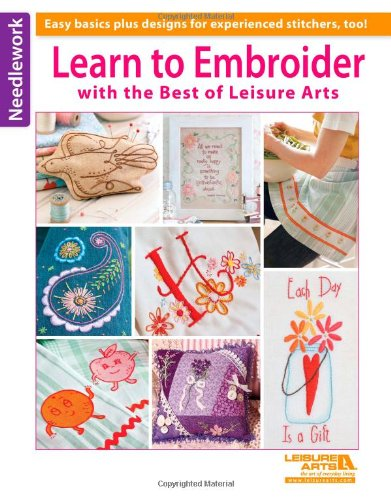 Leisure Arts Learn to Embroider with The Best of Leisure Arts Book (Leisure Arts Needlework)