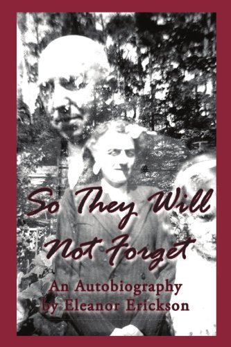 So They Will Not Forget: An Autobiography