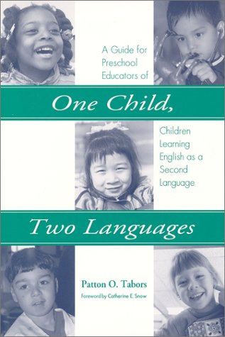 One Child, Two Languages: A Guide for Preschool Educators of Children Learning English as a Second Language