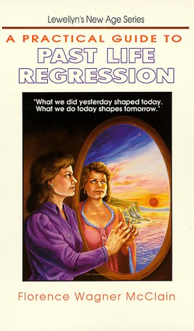 A Practical Guide to Past Life Regression (Llewellyn's new age series)