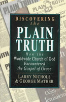 Discovering the Plain Truth: How the Worldwide Church of God Encountered the Gospel of Grace